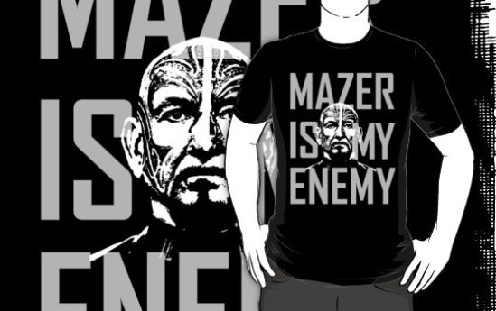 Mazer is my enemy